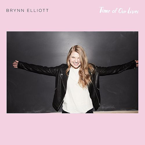 Time Of Our Lives by Brynn Elliott