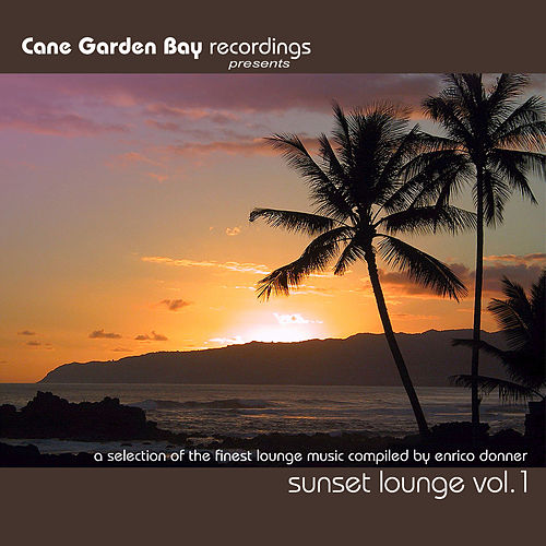 SUNSET LOUNGE VOL.1 - a selection of the finest lounge music compiled by Enrico Donner by Various Artists