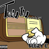 Toon In by Feezy E