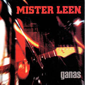Ganas by Mister Leen