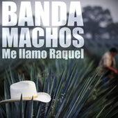 Me llamo Raquel de Banda Machos