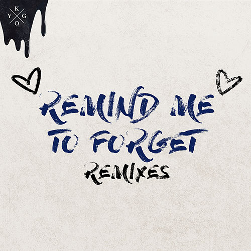 Remind Me to Forget (Remixes) by Kygo