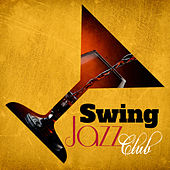 Swing Jazz Club (Best Chill Cafe Music, Midnight Session with Smooth Rhythms, Sax & Piano Jazz) de Various Artists