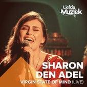 Virgin State Of Mind (Uit Liefde Voor Muziek) (Live) von Sharon den Adel