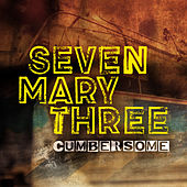 Cumbersome by Seven Mary Three