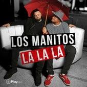 La La La by Los Manitos