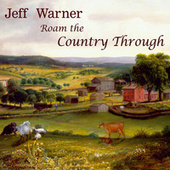 Roam the Country Through by Jeff Warner