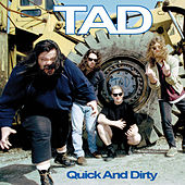 Quick And Dirty by Tad