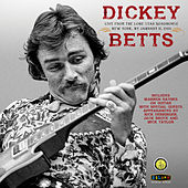 Dickey Betts Band: Live At The Lone Star Roadhouse by Dickey Betts