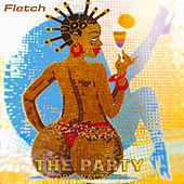 The Party (Original Mixes) by Fletch