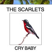 Cry Baby by The Scarlets