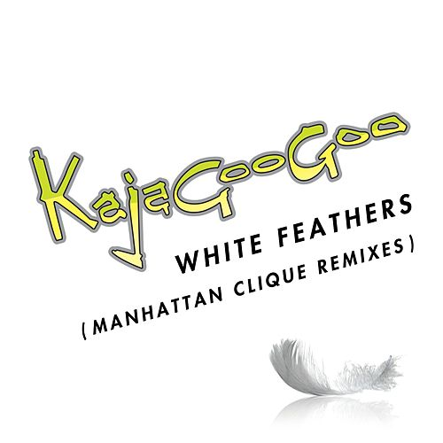 White Feathers (Manhattan Clique Remixes) by Kajagoogoo