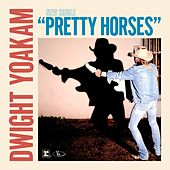 Pretty Horses by Dwight Yoakam