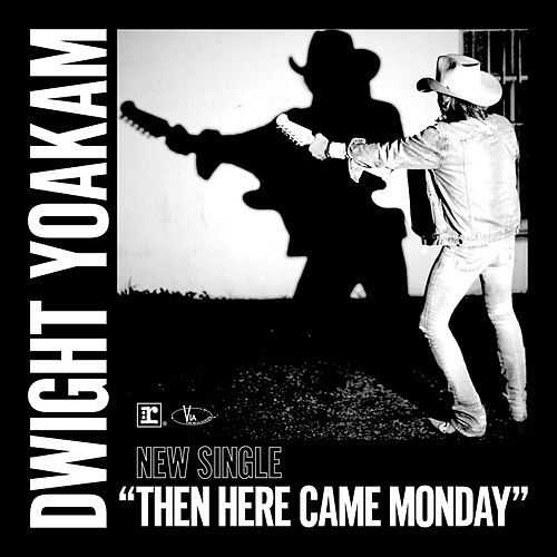Then Here Came Monday by Dwight Yoakam