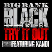 Try It Out by Big Bank Black