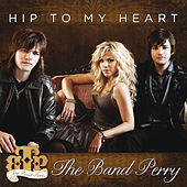 Hip To My Heart de The Band Perry