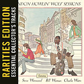 The London Howlin' Wolf Sessions (Rarities Edition) by Howlin' Wolf