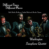 Different Time, Different Places von Washington Saxophone Quartet