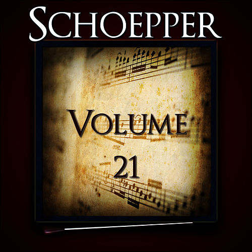 Schoepper, Vol. 21 of The Robert Hoe Collection by Us Marine Band