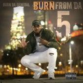 Burn from da 5 de Burn Da General