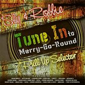 Tune In to Merry-Go-Round (Sly & Robbie Presents) by Various Artists