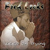 Keep On Trying by Fred Locks