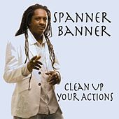Clean Up Your Actions von Spanner Banner