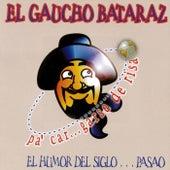 Pa Cargarse de Risa de El Gaucho Bataraz