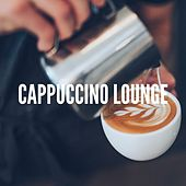 Cappuccino Lounge (Relaxed Coffee Tunes) by Various Artists