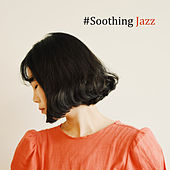 #Soothing Jazz by Acoustic Hits