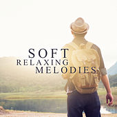 Soft Relaxing Melodies von Soothing Sounds