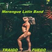 Traigo Fuego de Merengue Latin Band