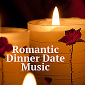 Romantic Dinner Date Music by Various Artists