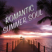 Romantic Summer Soul by Various Artists