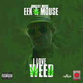 I Love Weed by Eek-A-Mouse