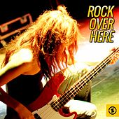Rock over Here by Various Artists