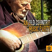 An Old Country Music Party by Various Artists