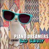 Piano Dreamers Cover Bad Bunny de Piano Dreamers
