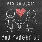 You Taught Me by Big Ro Muzic