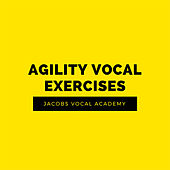 Agility Vocal Exercises by Jacobs Vocal Academy