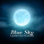 Blue Sky – A Journey Into the Dreams by Deep Sleep Music Academy