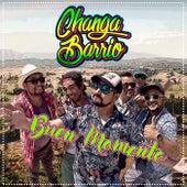Buen Momento de Changa Barrio
