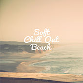 Soft Chill Out Beach von Ibiza Chill Out