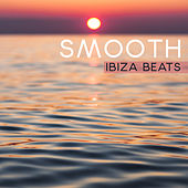 Smooth Ibiza Beats von Ibiza Chill Out
