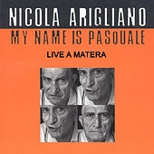 My name is Pasquale (Live in Matera) by Nicola Arigliano