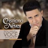 Sou Mais Você do Que Eu by Cristiano Neves
