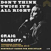 Don't Think Twice, It's All Right von Craig Cardiff