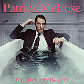 Patrick Melrose (Music from the Original TV Series) by Various Artists