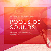 Future Disco Presents: Poolside Sounds, Vol. 7 di Various Artists