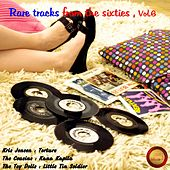 Rare Tracks from the Sixties, Vol. 6 by Various Artists